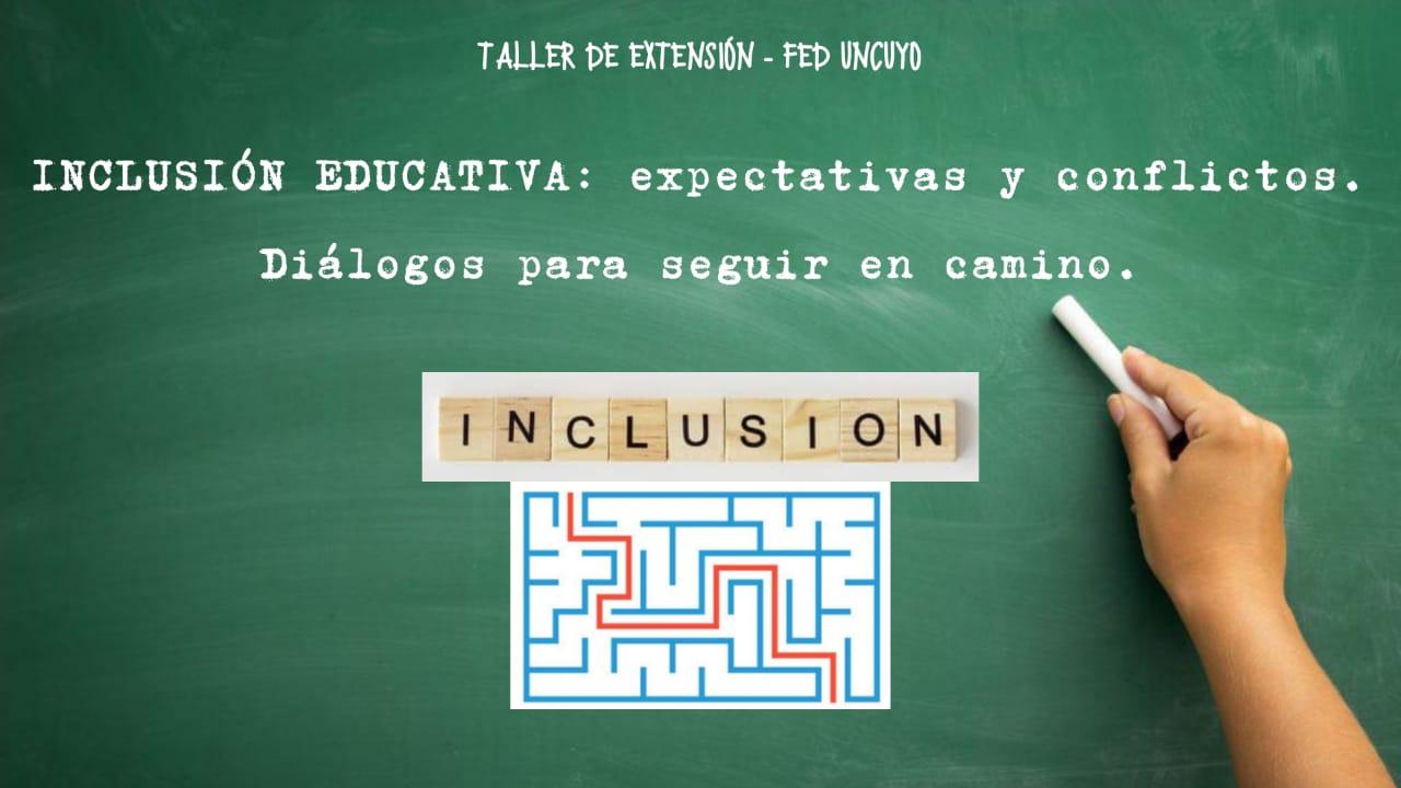 Inclusión educativa: expectativas y conflictos. Diálogos para seguir en camino - 2021